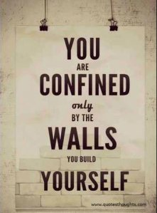 confined by walls you build yourself