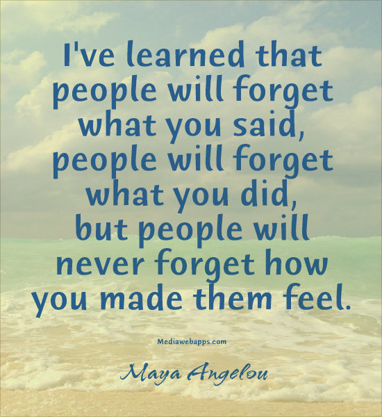 people don't forget how you made them feel