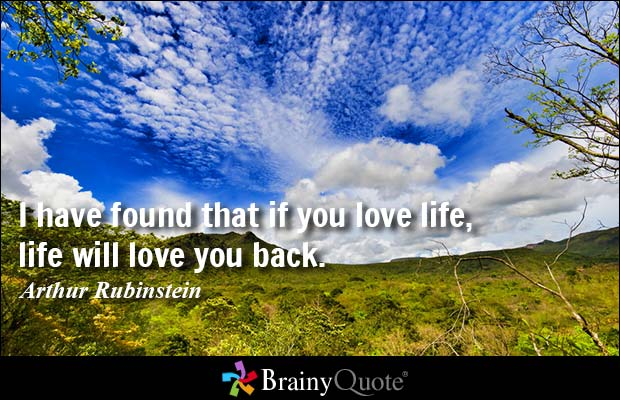 love life, it will love you back