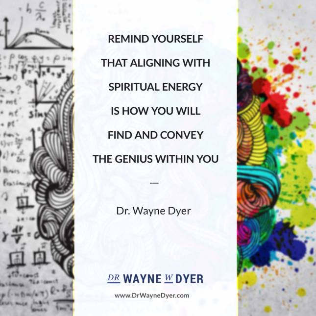 wayne dyer, alignment